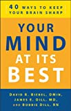 img - for Your Mind at Its Best: 40 Ways to Keep Your Brain Sharp book / textbook / text book