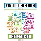 Virtual Freedom: How to Work with Virtual Staff to Buy More Time, Become More Productive, and Build Your Dream Business | [Chris Ducker]