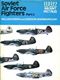 Soviet Air Force Fighters, Parts 1 & 2 (WWII Aircraft Fact Files) (0354010875) by William Green