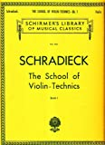 SCHRADIECK The School of Violin Technics - Book 1: Exercises for Promoting Dexterity