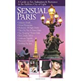 Sensual Paris: A Guide to Sex, Seduction & Romance in the Sublime City of Lightby Jonathan LeBlanc Roberts
