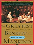 The Greatest Benefit to Mankind: A Medical History of Humanity (The Norton History of Science) (0393319806) by Roy Porter