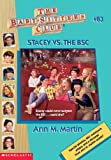 Stacey Vs. The BSC (The Baby-Sitters Club) (059094780X) by Martin, Ann M.