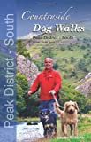 Countryside Dog Walks : Peak District South - 20 graded walks with no stiles for your dogs