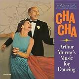 Cha Cha: Arthur Murray's Music for Dancing