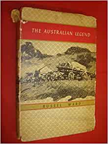 russel ward the australian legend Russel ward, the australian legend - book review essay - when writing the big picture histories, historians often overlook or exaggerate certain aspects of australian history to make their point discuss with reference to one the recommended texts.