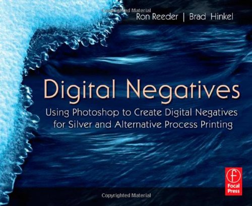 Digital Negatives: Using Photoshop to Create