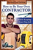 img - for How to Be Your Own Contractor and Save Thousands on your New House or Renovation While Keeping Your Day Job: With Companion CD-ROM REVISED 2ND EDITION book / textbook / text book