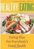 Healthy Eating: Eating Plan For Everybody's Good Health