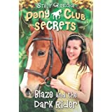 Blaze and the Dark Rider (Pony Club Secrets, Book 2)by Stacy Gregg