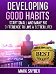 Developing Good Habits: Start Small A...