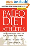 The Paleo Diet for Athletes: The Anci...