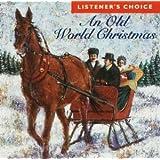 Christmas Classics Vol. 3 : An Old World Christmas : Listener's Choice