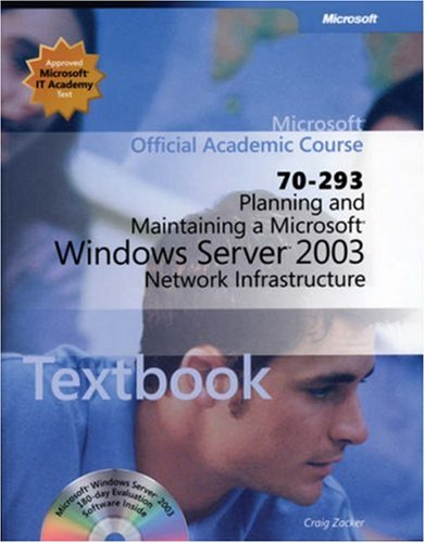 70-293 Planning and Maintaining a Microsoft Windows Server 2003 Network Infrastructure Package (Microsoft Official Acade