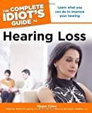 img - for The Complete Idiot's Guide to Hearing Loss book / textbook / text book