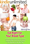 Eat Right For Your Blood Type: A Guid...