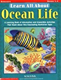 Learn All About: Ocean Life: A Learning Bank of Information and Irresistible Activities That Teach About This Fascinating Nonfiction Topic (0439518849) by Rudy, Lisa Jo