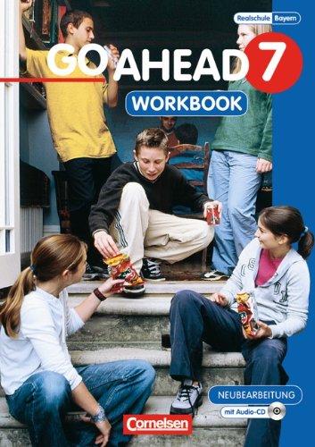 Cornelsen Verlag Go Ahead - Ausgabe für die sechsstufige Realschule in Bayern: 7. Jahrgangsstufe - Workbook mit CD