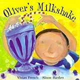 Oliver's Milkshake (0340754532) by French, Vivian