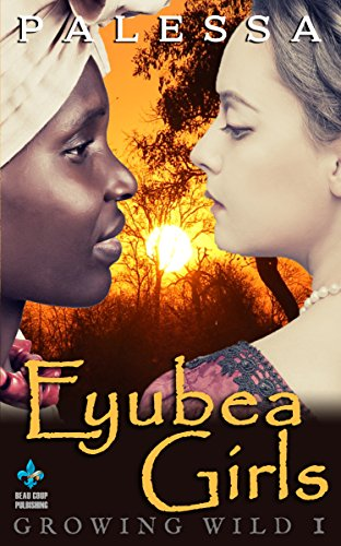 ebook: Eyubea Girls (Growing Wild Series Book 1) (B00S47YATI)