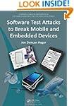 Software Test Attacks to Break Mobile...
