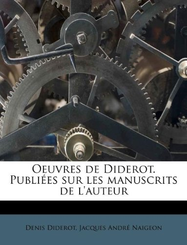 Oeuvres de Diderot. Publiées sur les manuscrits de l'auteur