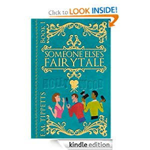 Kindle Free Book Alert for October 27: 400 brand new Freebies in the last 24 hours added to Our 4,600+ Free Titles sorted by Category, Date Added, Bestselling or Review Rating! plus … E.M. Tippetts's Someone Else's Fairytale (Today's Sponsor – 99 Cents)