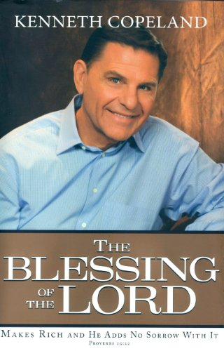 The Blessing of the Lord: Makes Rich and He Adds No Sorrow With It