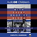 With Every Drop of Blood: A Novel of the Civil War (       UNABRIDGED) by James Collier, Christopher Collier Narrated by Alston Brown