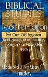 Biblical Studies Teacher Edition Part One: Old Testament