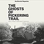 The Ghosts of Pickering Trail | Will Hunt,Matt Wolfe
