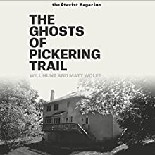 The Ghosts of Pickering Trail (       UNABRIDGED) by Will Hunt, Matt Wolfe Narrated by Will Hunt, Matt Wolfe