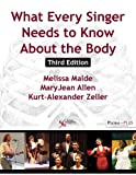 img - for What Every Singer Needs to Know About the Body, Third Edition book / textbook / text book