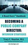 img - for Becoming a Public Company Director: Interview Strategies (A Board GuruTM Handbook Book 7) book / textbook / text book