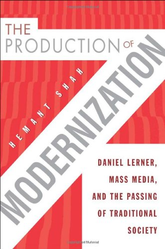 The Production of Modernization: Daniel Lerner, Mass...