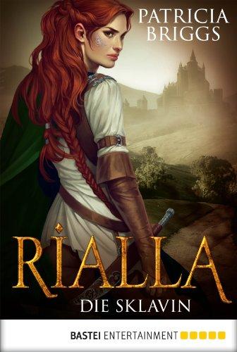 Patricia Briggs - Rialla - Die Sklavin: Roman (German Edition)