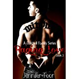 Raging Love (BK#3 A Mitchell Family Series) ~ Jennifer Foor
