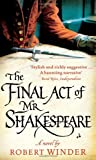 Robert Winder The Final Act of Mr Shakespeare