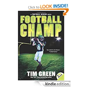 "<strong>Kids Corner at Kindle Nation Daily - 6th Grader Austin B. Reviews <em>FOOTBALL CHAMP</em> by Tim Green: ""This book is everything a football kid dreams about.""</strong>"