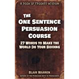513cn1hHNjL. SL160 OU01 SS160  The One Sentence Persuasion Course   27 Words to Make the World Do Your Bidding (Kindle Edition)