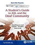 img - for Don't Just Sign... Communicate!: A Student's Guide to American Sign Language and the Deaf Community book / textbook / text book