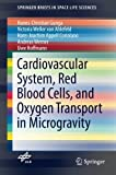 img - for Cardiovascular System, Red Blood Cells, and Oxygen Transport in Microgravity (SpringerBriefs in Space Life Sciences) book / textbook / text book