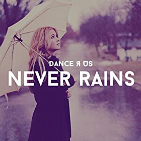 Dance R Us-Never Rains