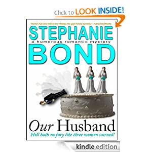 Kindle Daily Deal: Our Husband (a humorous romantic mystery), by Stephanie Bond. Publisher: NeedtoRead Books (November 7, 2011)