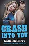 Katie McGarry Crash into You (A Pushing the Limits Novel)
