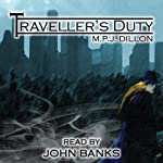 Traveller's Duty: Traveller Series Book 1 | MPJ Dillon