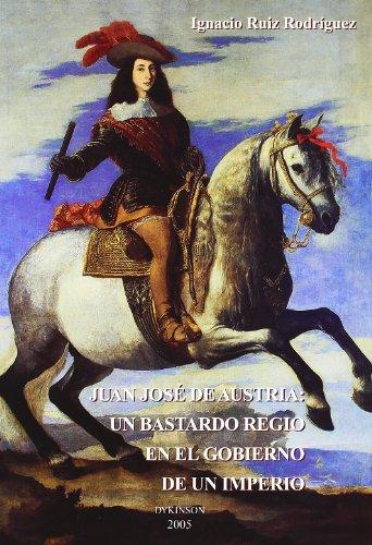 Juan José De Austria, Un Bastardo Regio
