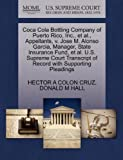 Coca Cola Bottling Company of Puerto Rico, Inc., et al., Appellants, v. Jose M. Alonso Garcia, Manager, State Insurance Fund, et al. U.S. Supreme Court Transcript of Record with Supporting Pleadings