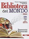 Biblioteca del mondo. Romanzo-Leggere. Con e-book. Con espansione online. Per le Scuole superiori