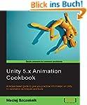 Unity 5.x Animation Cookbook